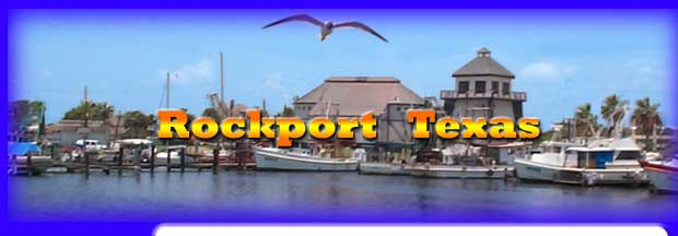 Rockport Texas - vacations,fishing,real estate,retirement,shopping - Rockport Texas is a great place to visit,live,work,or play